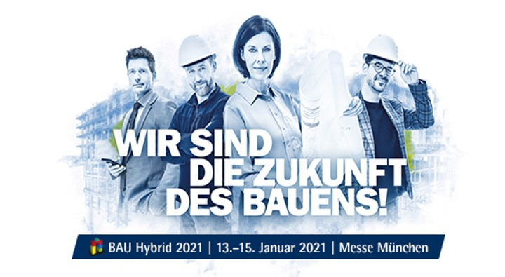 Die BAU wird vom 13. bis 15. Januar 2021 als hybrides Format realisiert